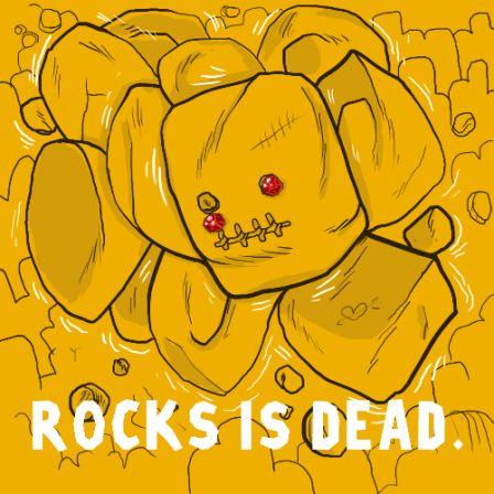 Rocks is Dead